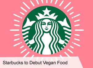 VegNews.StarbuckstoDebutVeganFood
